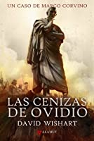 Las cenizas de Ovidio (Marcus Corvinus, #1)