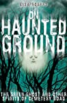 On Haunted Ground: The Green Ghost and Other Spirits of Cemetery Road