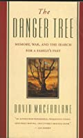 The Danger Tree: Memory, War, And The Search For A Family's Past
