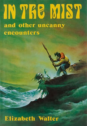 In The Mist and Other Uncanny Encounters