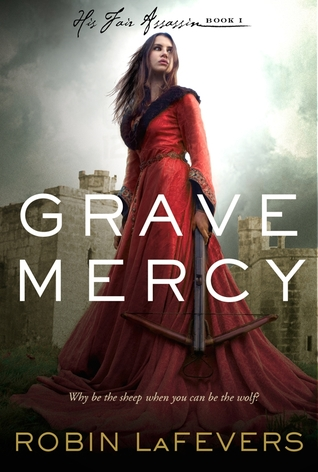 "Book cover of ""Grave Mercy"" by Robin Lafevers"
