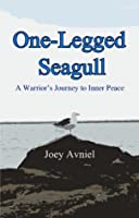One-Legged Seagull: A Warrior's Journey to Inner Peace