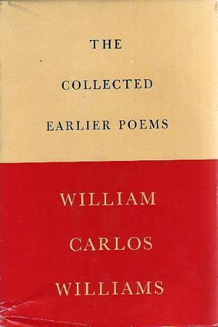 The Collected Earlier Poems By William Carlos Williams