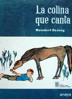 La Colina Que Canta  by  Meindert DeJong