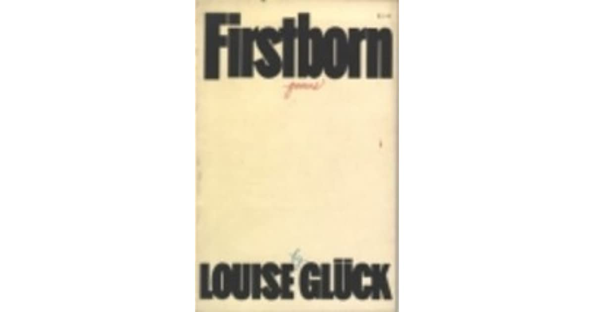 Firstborn Poems By Louise Gluck