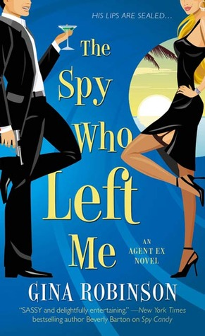 The Spy Who Left Me Agent Ex 1 By Gina Robinson