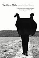 The Other Walk: Essays