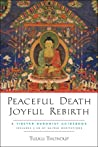 Peaceful Death, Joyful Rebirth: A Tibetan Buddhist Guidebook with a CD of Guided Meditations