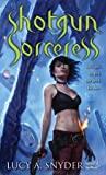 Shotgun Sorceress (Jessie Shimmer, #2)