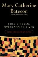 Full Circles, Overlapping Lives: Culture and Generation in Transition