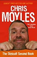 Secret Diary of Chris Moyles, The: The Difficult Second Book