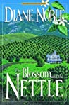 The Blossom and the Nettle by Diane Noble