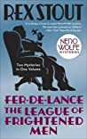 Fer-de-Lance/The League of Frightened Men (Nero Wolfe, #1-2)