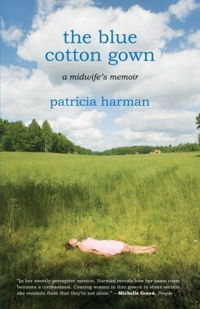 The Blue Cotton Gown: A Midwife's Memoir