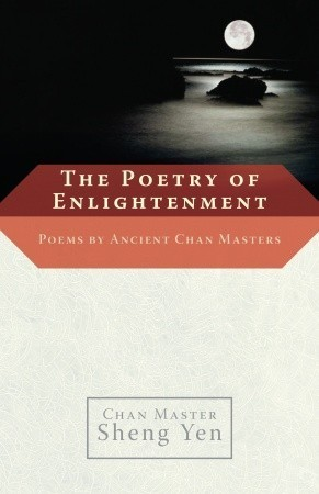 The Poetry of Enlightenment Poems by Ancient Chan Masters