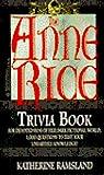 Anne Rice Trivia Book