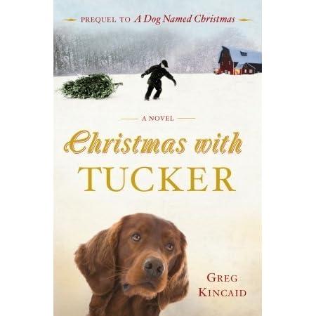 Christmas with Tucker by Greg Kincaid