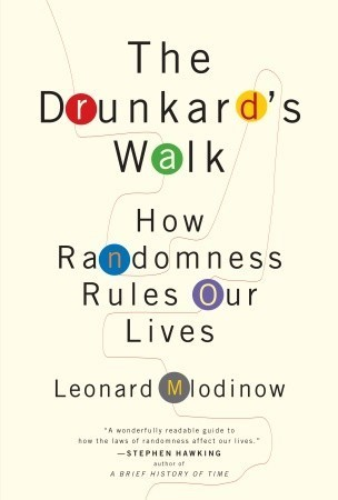 Drunkard's Walk  How Randomness Rules Our Lives, The - Leonard Mlodinow