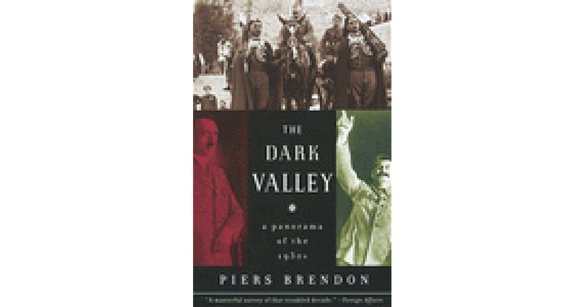 The Dark Valley: A Panorama of the 1930s by Piers Brendon