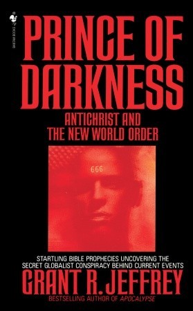 Prince of Darkness: Antichrist And New World Order