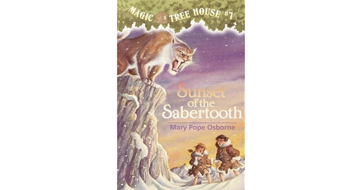 magic tree house sunset of the sabertooth book report Magic tree house, book 7: sunset of sabertooth audiobook did you know that there's a magic tree house book for every kid magic tree house: report abuse.