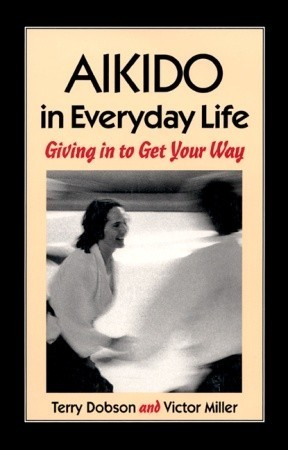 Aikido-in-Everyday-Life-Giving-in-to-Get-Your-Way