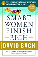 Smart Women Finish Rich: 9 Steps to Creating a Rich Future