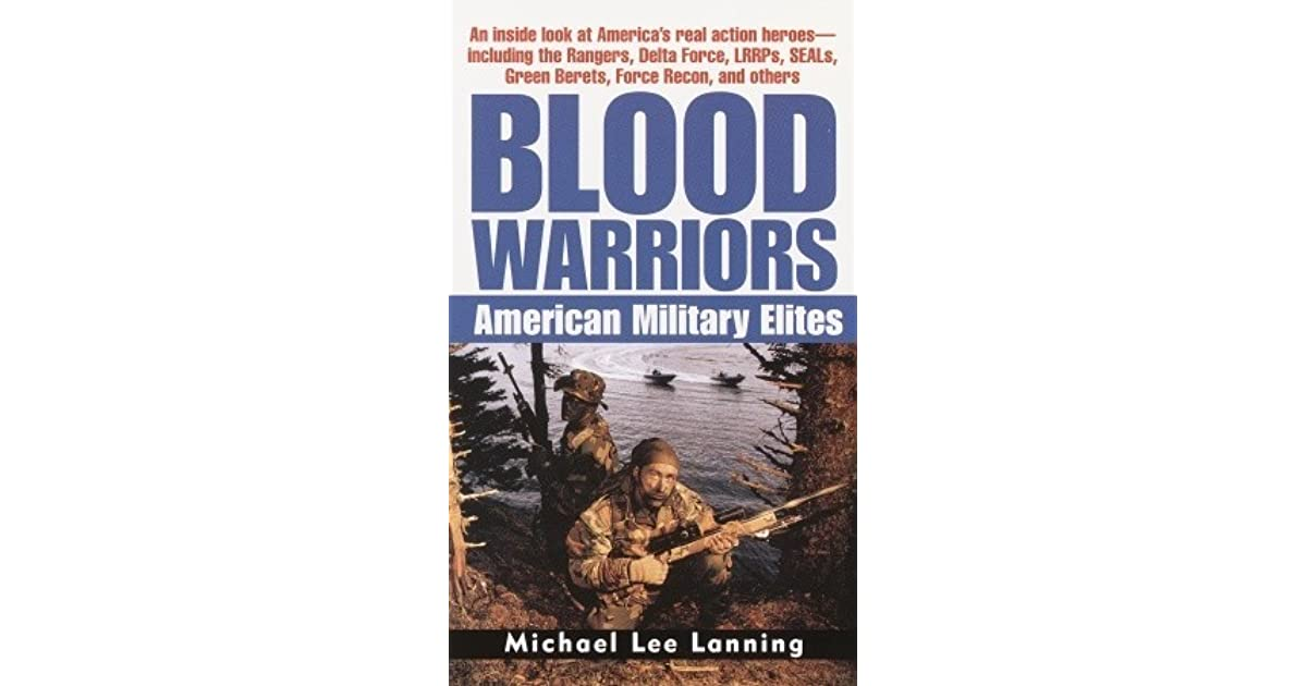 Blood Warriors: American Military Elites by Michael Lee Lanning