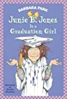 Junie B. Jones Is a Graduation Girl (Junie B. Jones, #17)