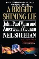A Bright Shining Lie: John Paul Vann and America in Vietnam