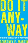 Do It Anyway: The New Generation of Activists