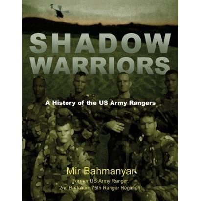 Shadow Warriors: A History of the US Army Rangers by Mir