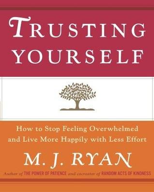 Trusting Yourself by M.J. Ryan