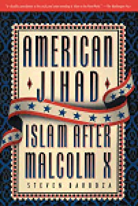 American Jihad: Islam After Malcolm X