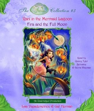 Disney Fairies Collection #3: Rani in the Mermaid Lagoon; Fira and the Full Moon