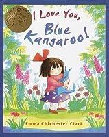 I Love You, Blue Kangaroo