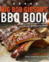 Big Bob Gibson's BBQ Book: Recipes and Secrets from a Legendary Barbecue Joint
