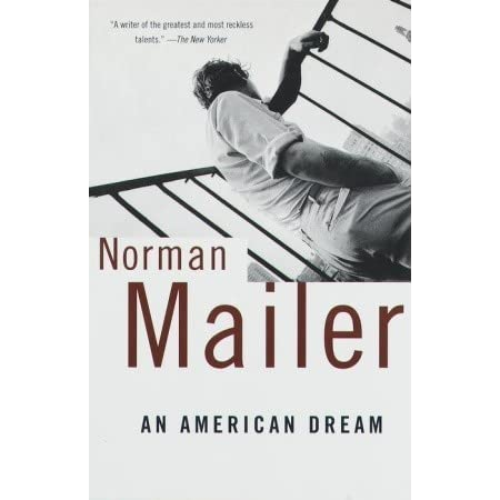 American Dream Circa 1960 >> An American Dream By Norman Mailer