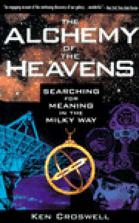 The Alchemy of the Heavens: Searching for Meaning in the Milky Way