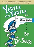 Yertle the Turle and Other Stories