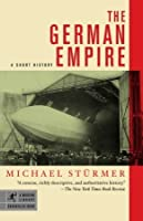The German Empire: A Short History