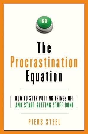 The-Procrastination-Equation-How-to-Stop-Putting-Things-Off-and-Start-Getting-Stuff-Done