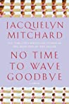 No Time to Wave Goodbye (Cappadora Family, #2)