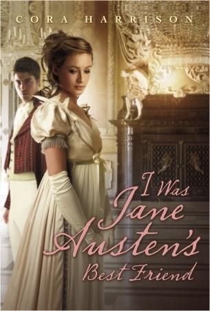I Was Jane Austen's Best Friend (Jane Austen, #1)