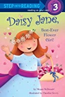 Daisy Jane, Best-Ever Flower Girl (Step into Reading)