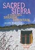Sacred Sierra: A Year on a Spanish Mountain