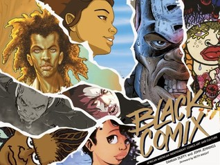 Black Comix: African American Independent Comics, Art and Culture