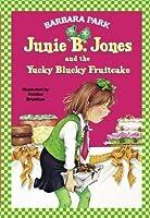 Junie B. Jones and the Yucky Blucky Fruitcake (Junie B. Jones, #5)