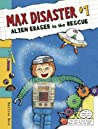 Alien Eraser to the Rescue (Max Disaster, #1)