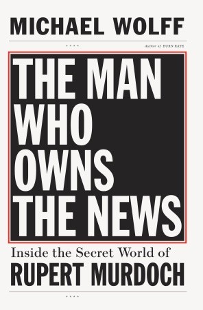 Inside the Secret World of Rupert Murdoch